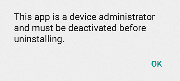 This app is a device administrator and must be deactivated before uninstalling