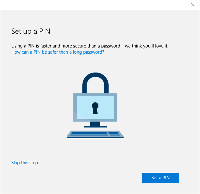 Choose to set up a PIN to sign in to Windows 10 or skip this step