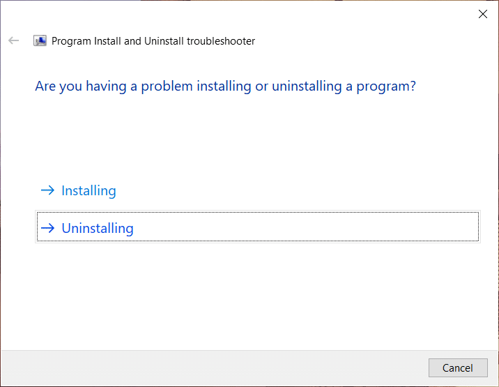 Select Uninstalling when asked what type of problem you're having