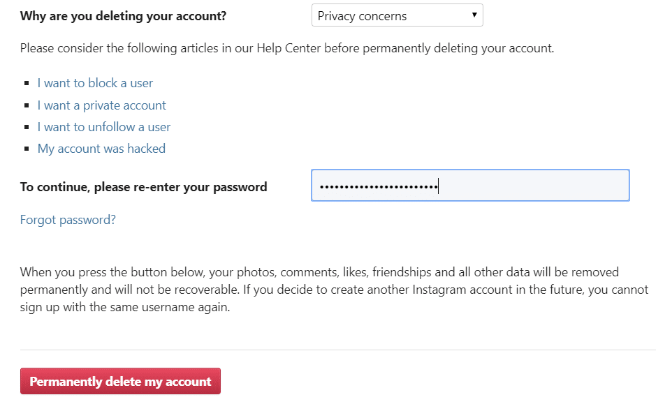 Re-type your Instagram account password & click on Permanently delete my account button