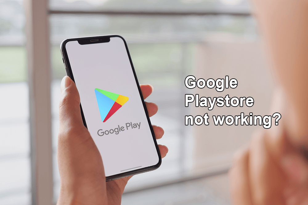 10 Ways To Fix Google Play Store Not Working