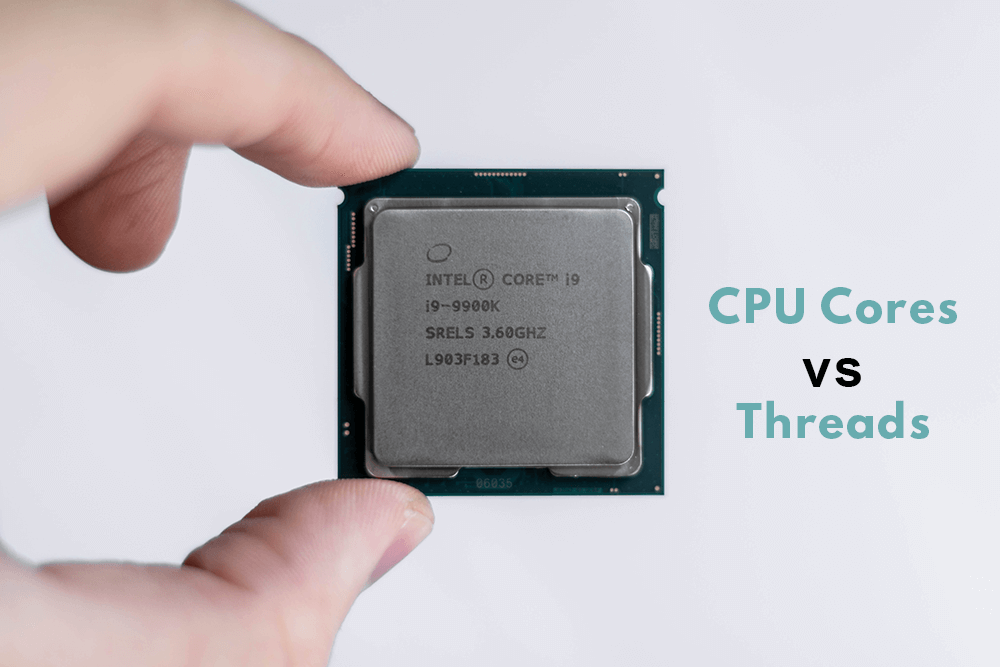 CPU Cores vs ThreadsExplained - What's the difference
