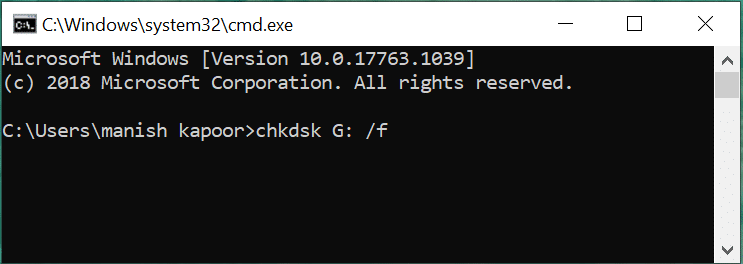 """Type or copy-paste the command: """"chkdsk G: /f"""" (without quote) in command prompt window & press Enter."""