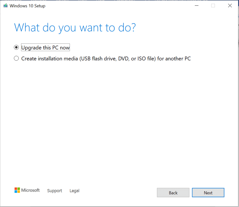 On the What do you want to do screen checkmark Upgrade this PC now option