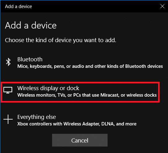 Under add a device click on Wireless display or dock.