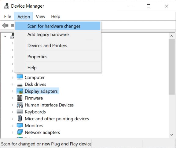 Click on the Action option on the top.Under Action, select Scan for hardware changes.