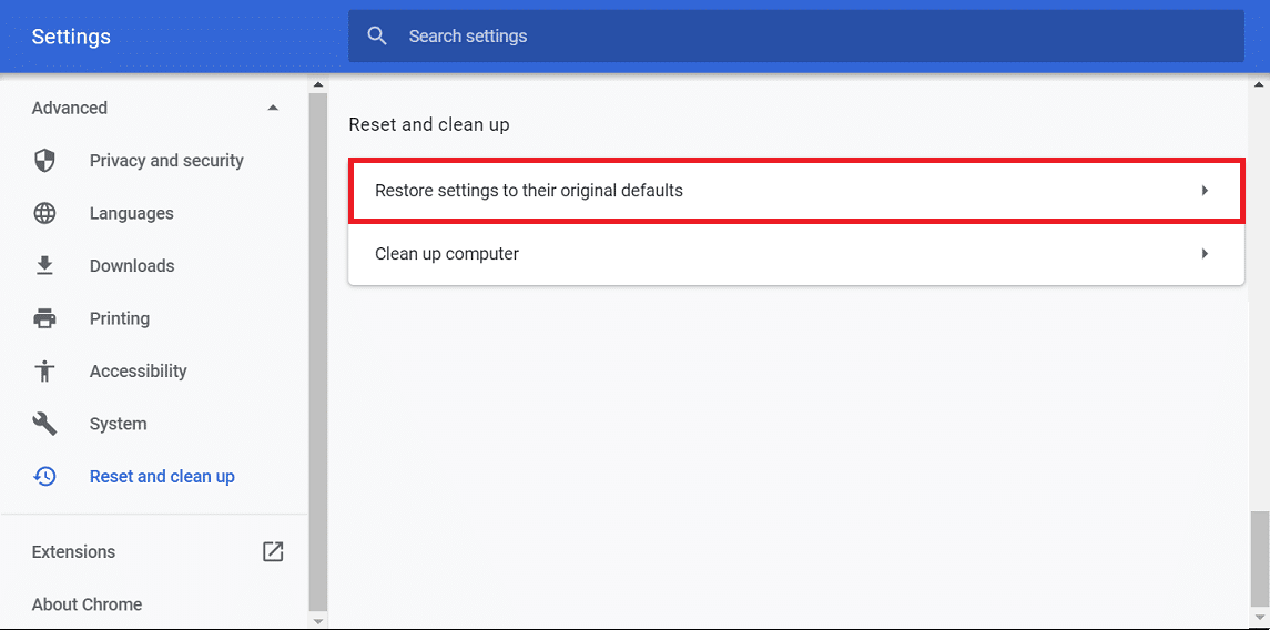 A Reset and Clean up option will also be available on the bottom of the screen. Click on Restore Settings to their original defaults option under the Reset and clean up option.