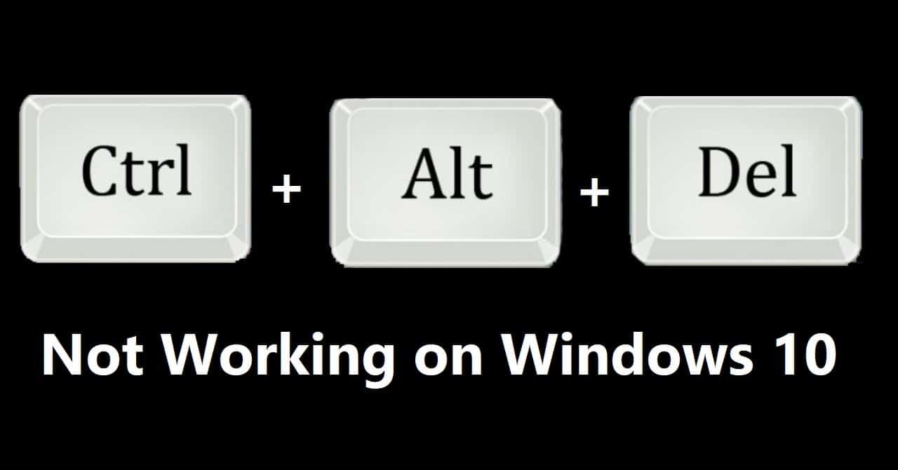 Fix Ctrl + Alt + Del Not Working on Windows 10