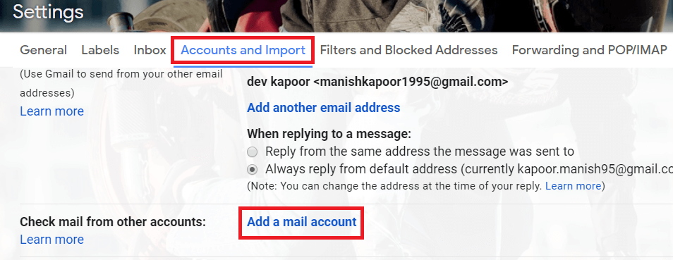 Switch to the 'Accounts and imports' tab. ThenClick on 'Add a mail account'..