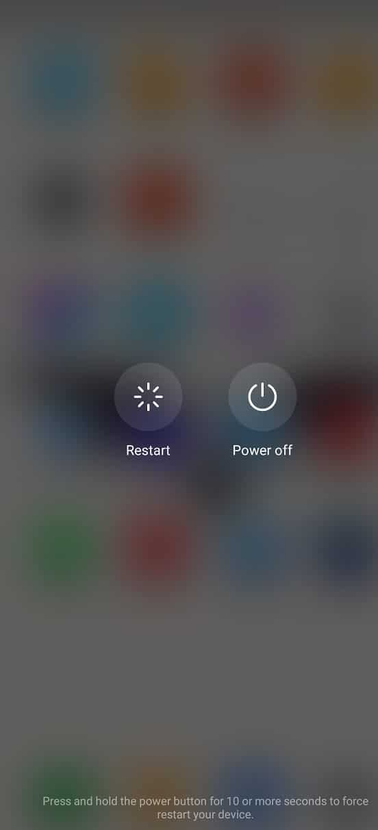 Press and hold the power button until you see the power menu on your screen