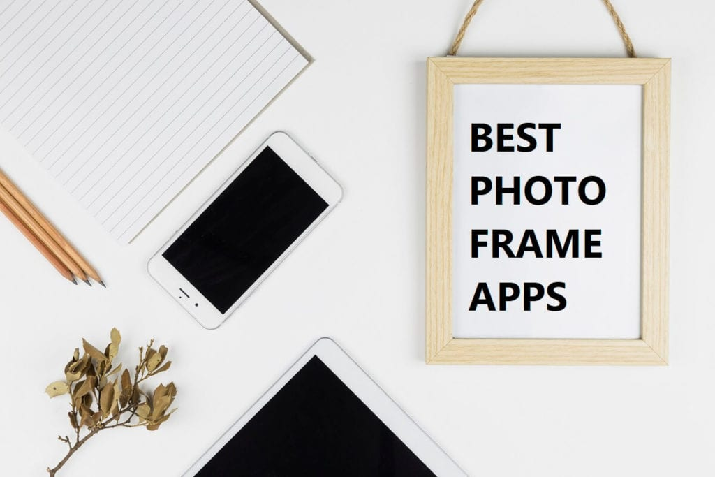 10 Best Photo Frame Apps for Android