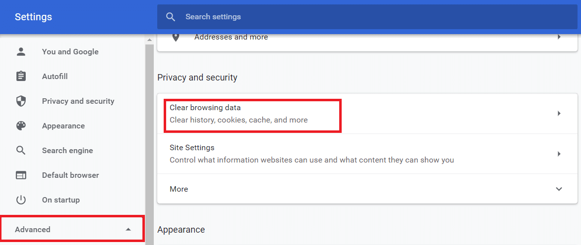 Click on advance options then Under Privacy and Security Option-click on clear browsing data.