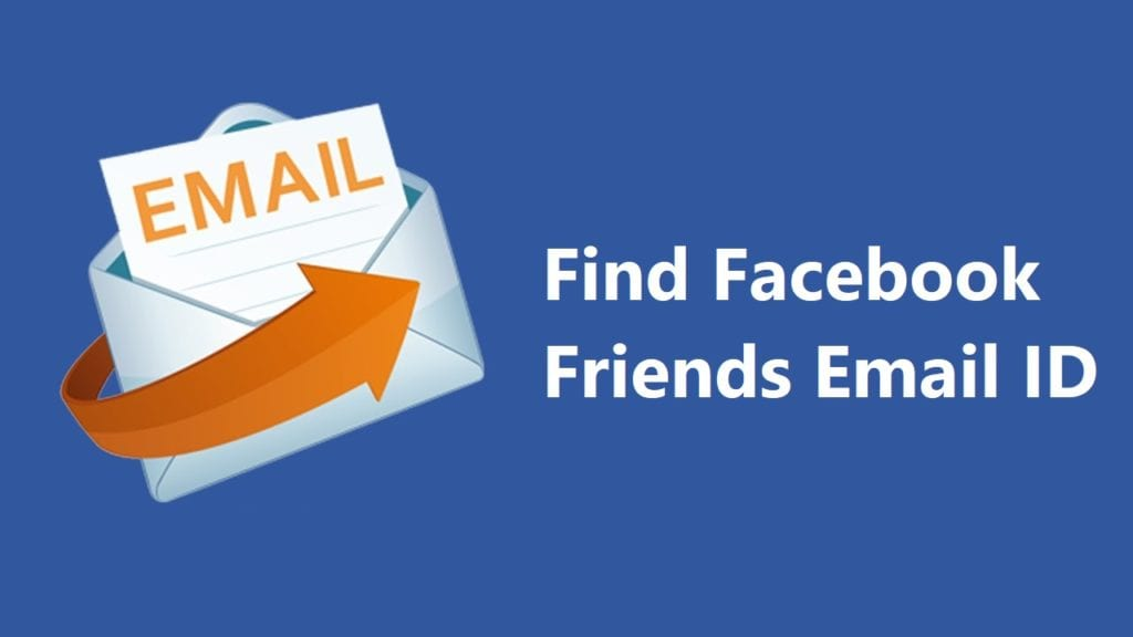Find Your Facebook Friends Hidden Email ID