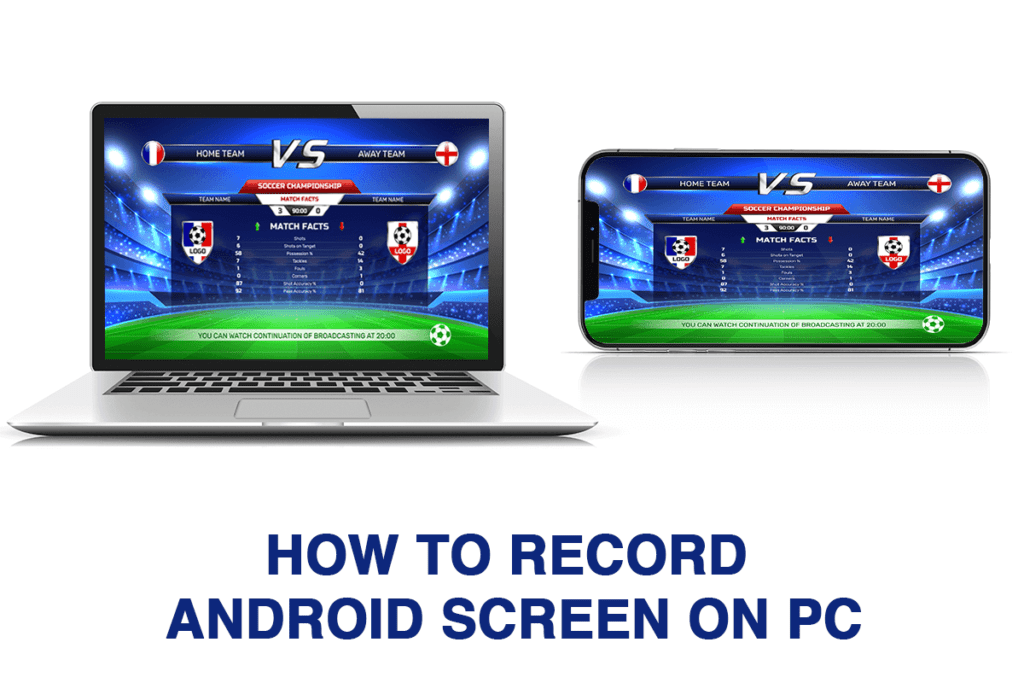How to Record Android Screen on PC