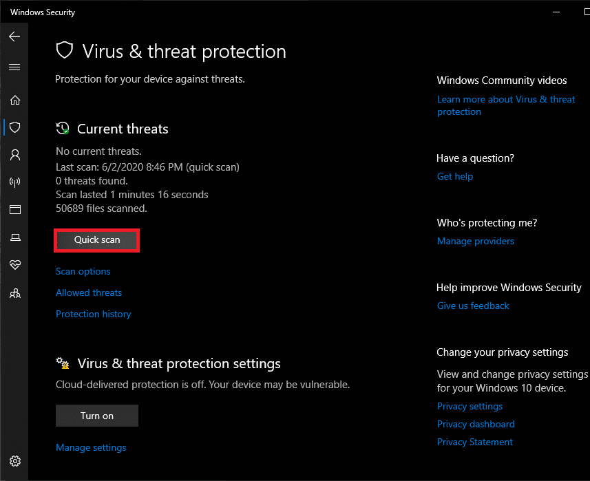Click on Virus and Threat Protection (shield icon) and then perform a Quick Scan