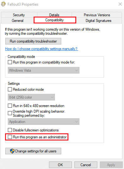 Enable 'Run this program as an administrator' by ticking/checking the box next to it