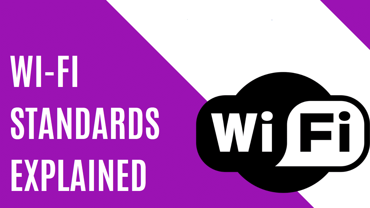 Wi-Fi Standards Explained