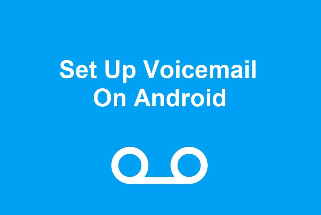 3 Ways to Set Up Voicemail On Android