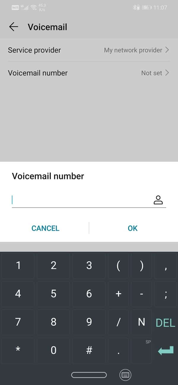Tap on the Voicemail number option and enter the voicemail number