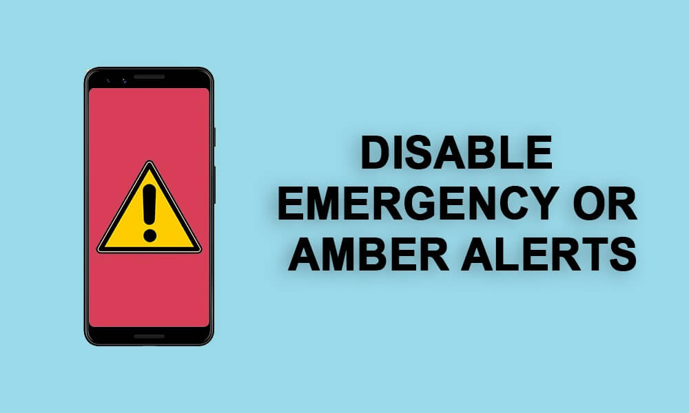 Disable Emergency or Amber Alert Sound on Android Phone