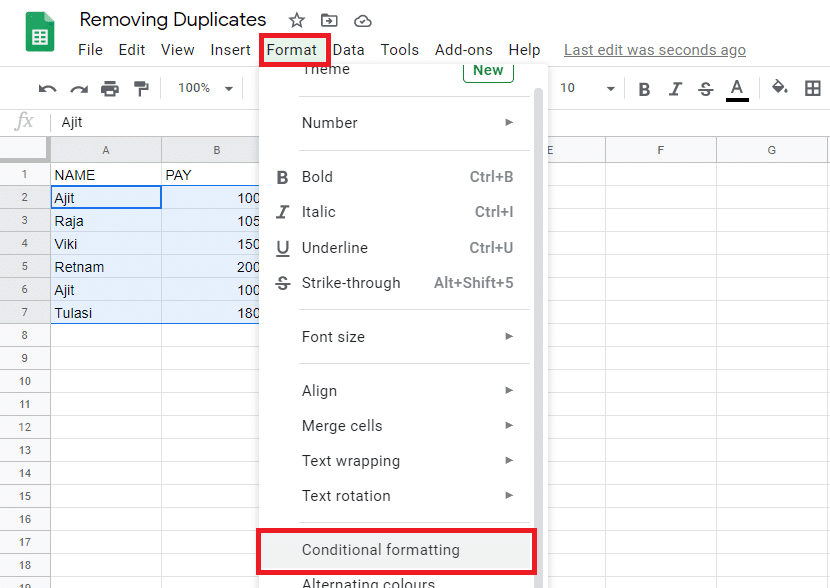 From the Format menu, scroll down a bit to choose Conditional formatting