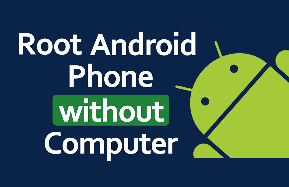 How to Root Android Phone without a PC
