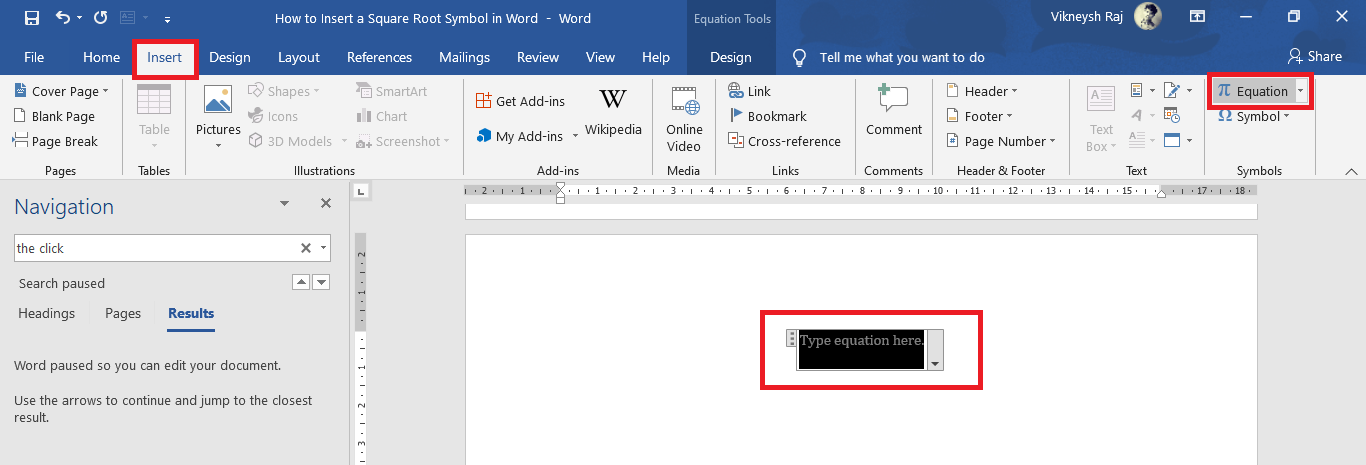 """Navigate to the Insert tab and find a box containing the text """"Type Equation Here"""""""