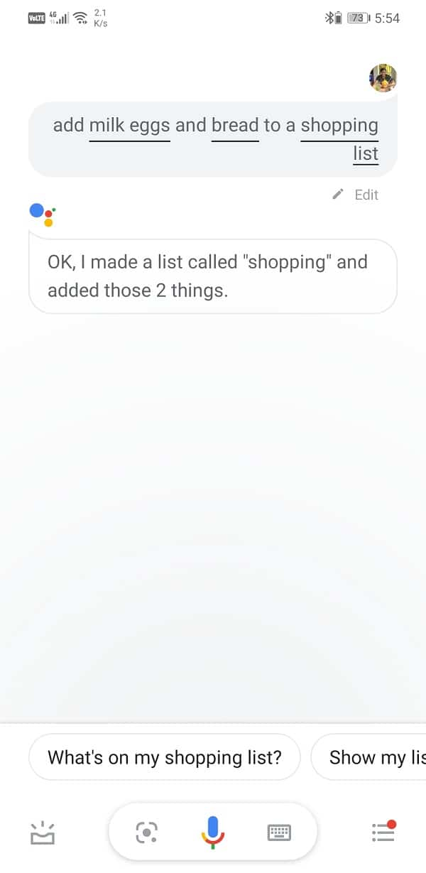 Simply ask Google Assistant to add milk, eggs, bread, etc. to your shopping list