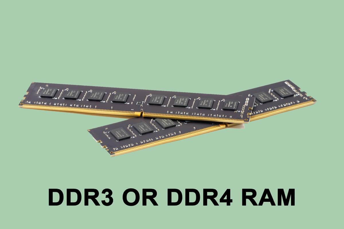 DDR3 or DDR4 RAM