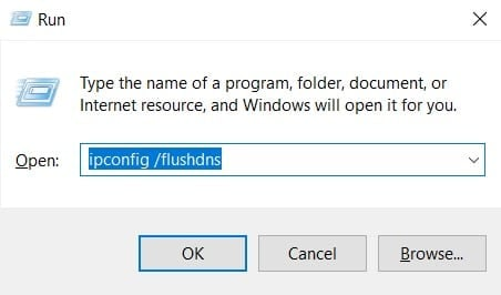 Enter ipconfig flushdns in the box and hit the OK   Flush and Reset the DNS Cache