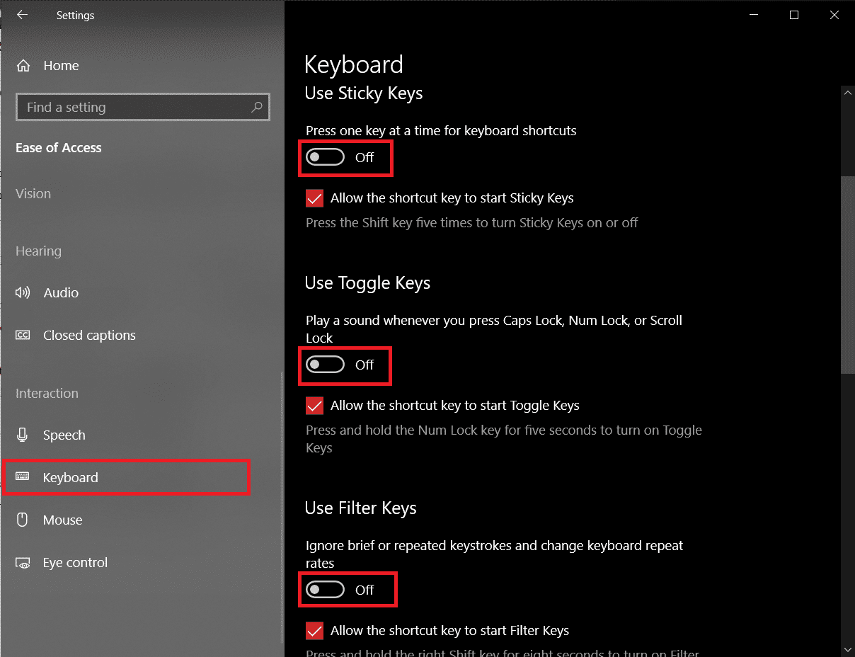 turn off keyboard features such as Sticky Keys, Filter Keys, etc.