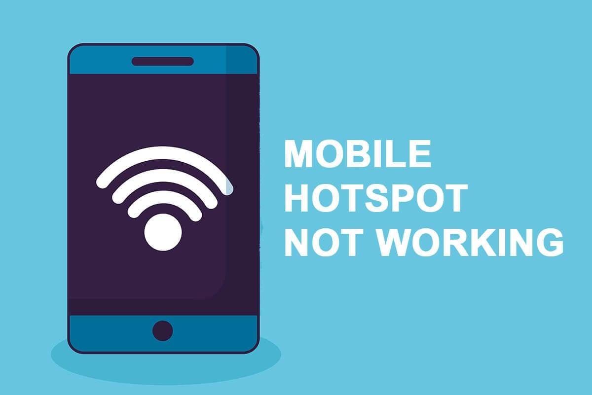 Mobile Hotspot not working
