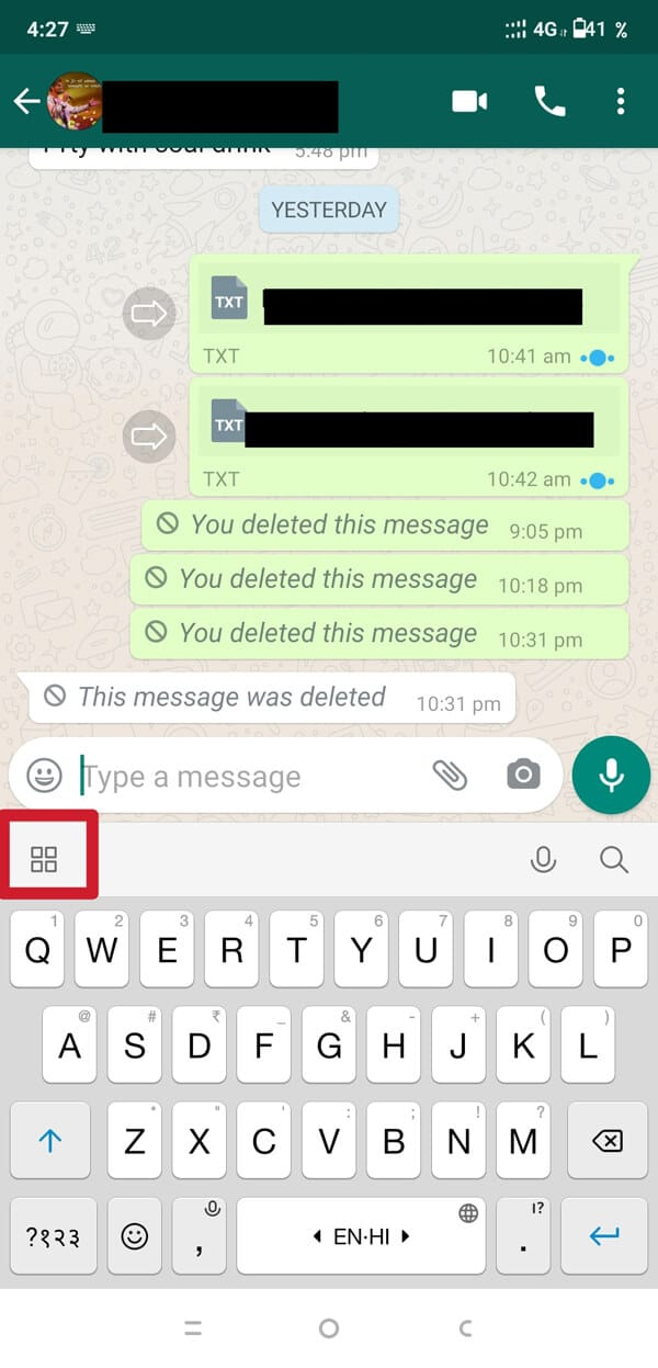 Now, open your WhatsApp chat. Tap on the four-box symbol, which is on the left side, just above the keyboard.