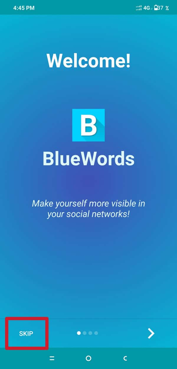 Lunch the 'Blue Words' App and Tap on the skip option.