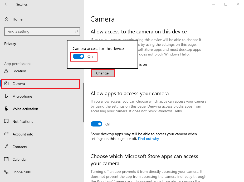 Finally, click on Change and ensure that you turn on the toggle for Camera access for your device.
