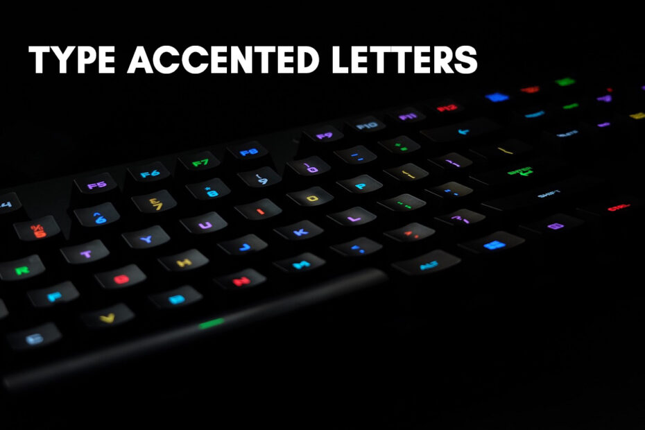 How to Type Characters with Accents on Windows