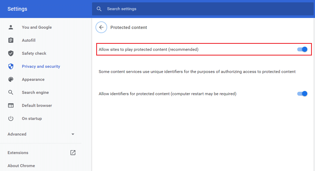 Enable the toggle next toAllow sites to play protected content (recommended)