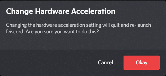 Click Okay in prompt to confirm disable Harware Acceleration. How to fix Discord overlay not working