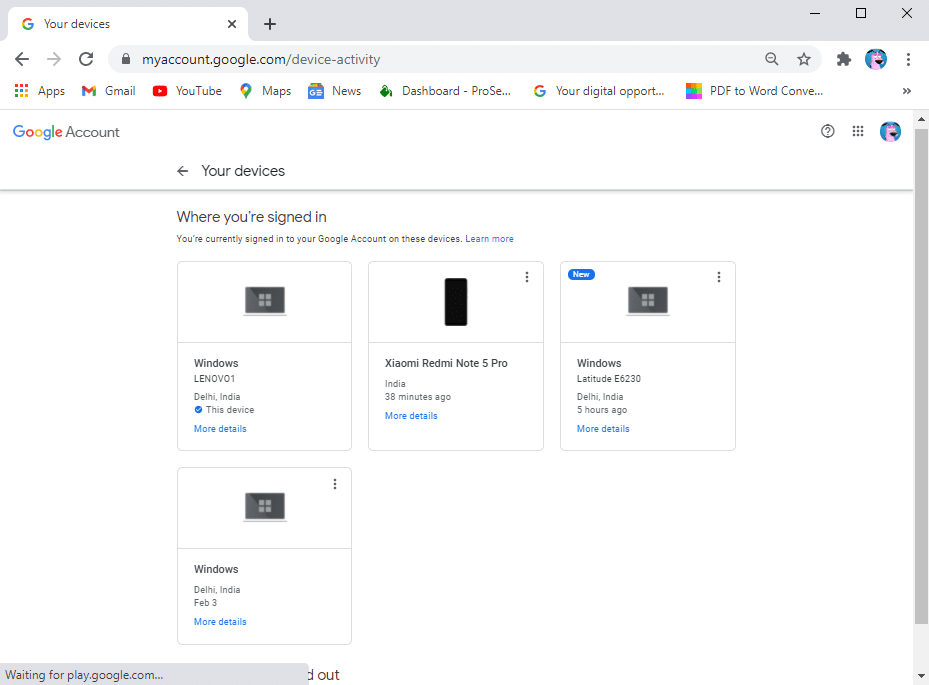 See all the devices Where you're signed in to your Google account