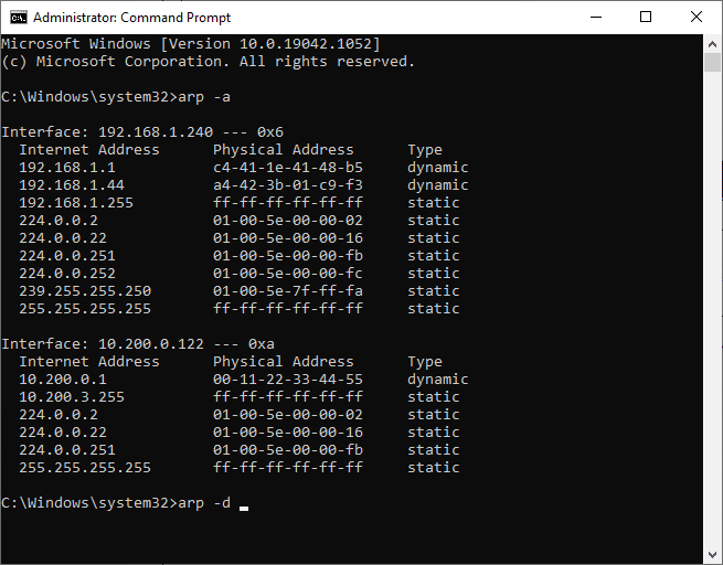 Now type the following command in Command Prompt window: arp –a to display the ARP cache and arp –d to clear the arp cache.