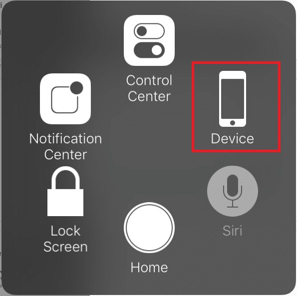 Tap on the Assistive Touch icon then tap Device   Fix iPhone 7 or 8 won't Turn Off