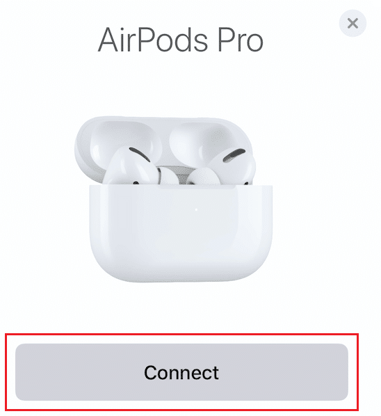 Tap on the Connect button for the AirPods to be paired again with your iPhone.