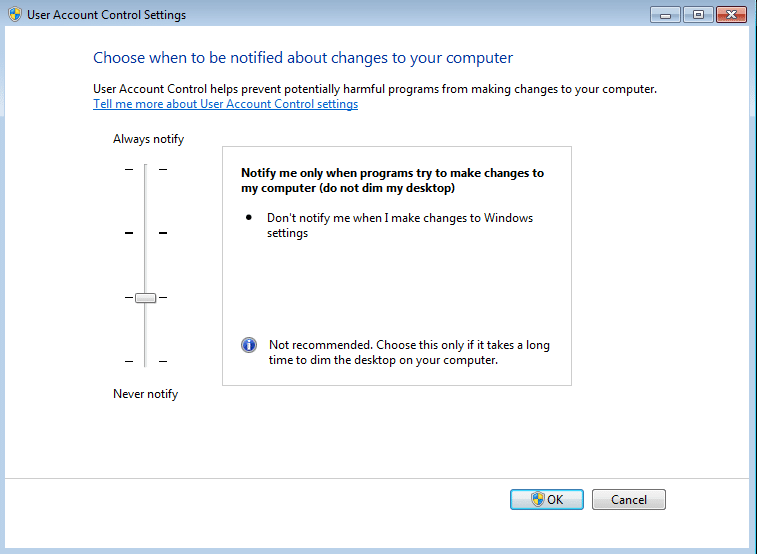 Notify me only when programs try to make changes to your computer (do not dim my desktop)