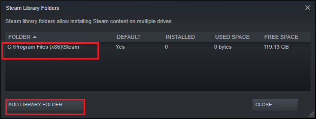 Now, click on ADD LIBRARY FOLDER as shown in the below picture and ensure the Steam folder location is C:\Program Files (x86)\Steam.