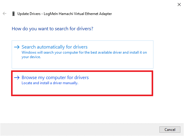 Now, click on Browse my computer for drivers to locate and install a driver manually. How to Fix Hamachi Tunnel Problem on Windows 10