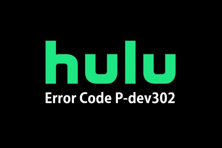 Fix Hulu Error Code P-dev302.jpg